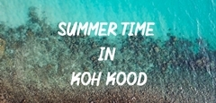 SUMMER TIME IN KOH KOOD