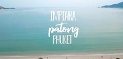 พักเที่ยวภูเก็ต ทริปนี้ที่พักต้องเด็ด!! แนะนำ Impiana Resort Patong Phuket